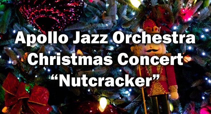 Nutcracker - Apollo Jazz Orchestra Christmas Concert
