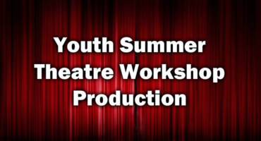 Youth Summer Theatre Workshop Production